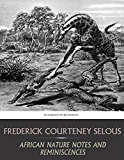 African Nature Notes and Reminiscences (English Edition)