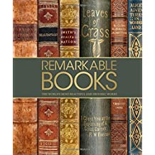 Remarkable Books: The World's Most Beautiful and Historic Works