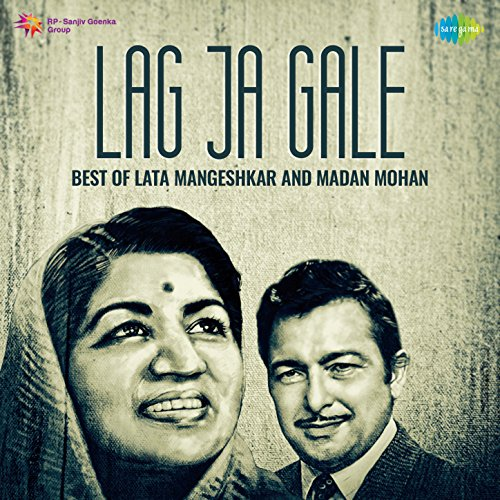 Lag Ja Gale - Best of Lata Mangeshkar and Madan Mohan