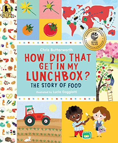 How Did That Get in My Lunchbox?: The Story of Food (Exploring the Everyday) por Chris Butterworth