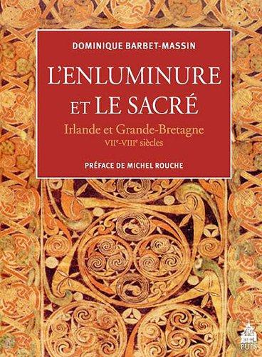Lenluminure et le sacr : Irlande et Grande-Bretagne VIIe-VIIIe sicles