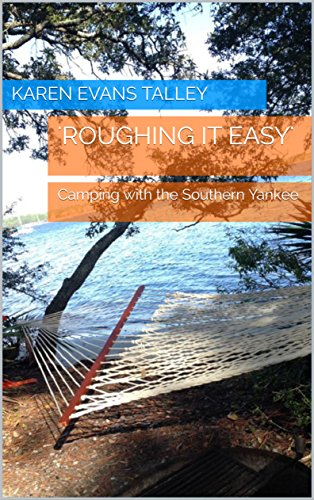 'Roughing It Easy': Camping with the Southern Yankee (English Edition)