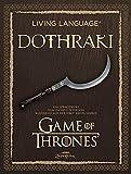 Living Language Dothraki: Ein Sprachkurs basierend auf der HBO®-Erfolgsserie Game of Thrones