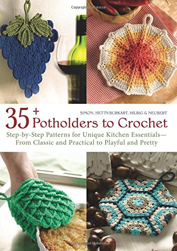 35+ Potholders to Crochet: Step-By-Step Patterns for Unique Kitchen Essentials-From Classic and Practical to Playful and Pretty