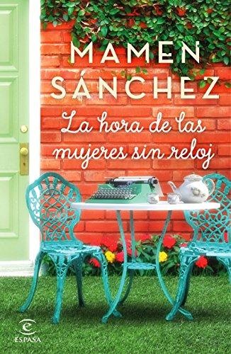 La hora de las mujeres sin reloj por Mamen Sánchez