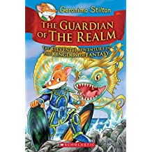 The Guardian of the Realm(the Eleventh Adventure in the Kingdom of Fantasy) (Geronimo Stilton and the Kingdom of Fantasy, Band 11)