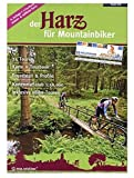 Der Harz für Mountainbiker: Offizieller Mountainbikeführer der 'Volksbank-Arena-Harz'
