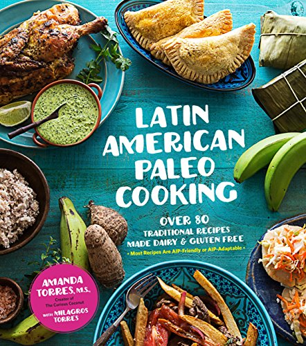 Latin american paleo cooking over 80 traditional recipes download latin american paleo cooking over 80 traditional recipes download pdf or read online forumfinder Choice Image
