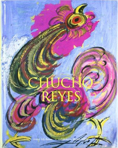 Chucho Reyes, 2ª Edicion (Bellas Artes) por Lily Kassner