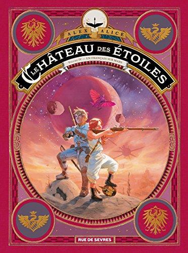 Chateau des Etoiles Tome 4 - les Prisonniers de Mars (le) par Alice Alex