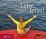Lebe. Jetzt!: Inspirationen eines Weltenwanderers