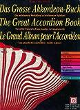 Das Grosse Akkordeon-Buch; The Great Accordion Book; Le Grand Album pour l' Accordeon