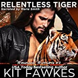 Relentless Tiger: Wounded Warriors, Book 2