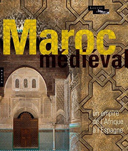 Le Maroc Médiéval. Un empire de l'...