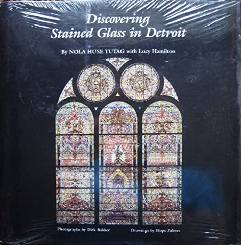 Discovering Stained Glass in Detroit (Great Lake Books Series)