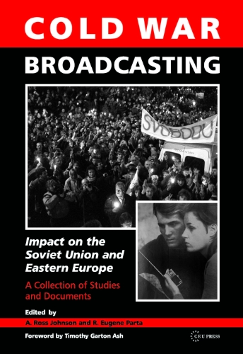 Cold War Broadcasting: Impact on the Soviet Union ...