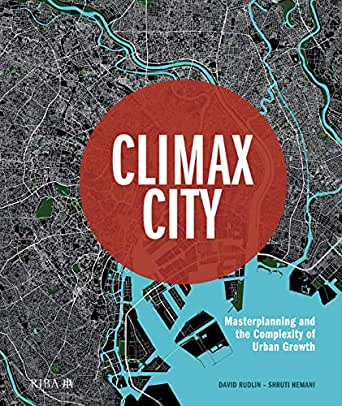 Climax City: Masterplanning and the Complexity of Urban