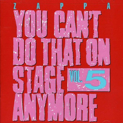 You Can'T Do That on Stage Anymore,Vol.5