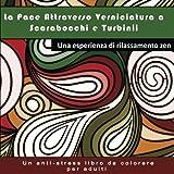 eBook Gratis da Scaricare La Pace Attraverso Verniciatura a Scarabocchi e Turbinii Una Esperienza di Rilassamento Zen (PDF,EPUB,MOBI) Online Italiano
