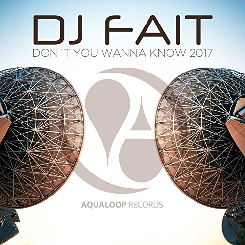DJ Fait-Don't You Wanna Know 2017