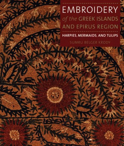 Embroidery of the Greek Islands And Epirus Region: Harpies, Mermaids, And (Kostüme Tulip)
