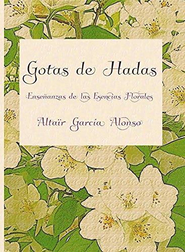 Gotas de Hadas: Enseñanzas de las esencias florales