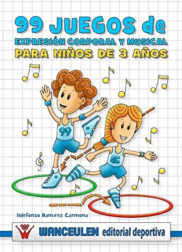 99 juegos de expresión corporal y musical para niños de 3 años