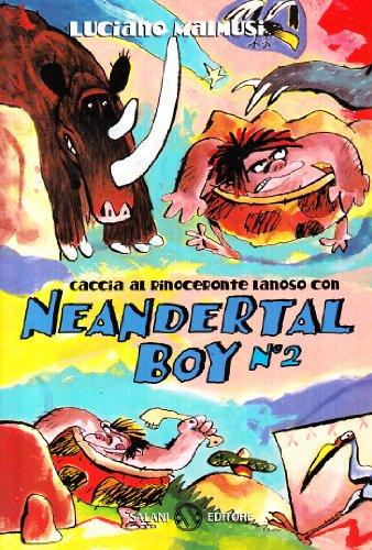 Caccia al rinoceronte lanoso con Neandertal Boy