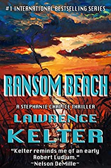 Ransom Beach (Stephanie Chalice Thrillers Book 2) by [Kelter, Lawrence]