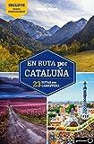 En ruta por Cataluña: 23 rutas por carretera (Guías En ruta Lonely Planet)