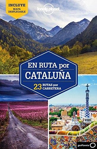 En ruta por Cataluña 1: 23 rutas por carretera (Guías En ruta Lonely Planet)
