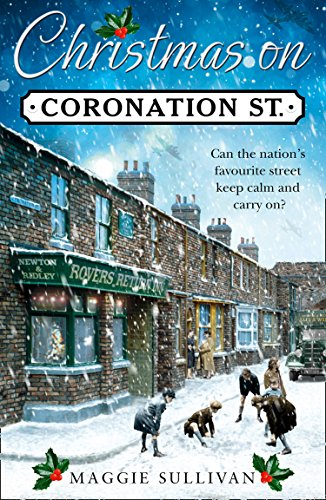 Christmas on Coronation Street: The perfect Christmas read by [Sullivan, Maggie]