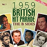 The 1959 British Hit Parade the B Sides, Pt. 2, Vol. 1 [Clean]