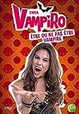 3. Chica Vampiro : être ou ne pas être vampire (3)