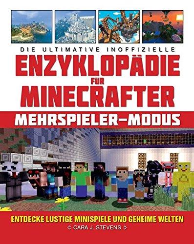 Die ultimative inoffizielle Enzyklopädie für Minecrafter: Mehrspieler-Modus: Entdecke lustige Minispiele und geheime Welten