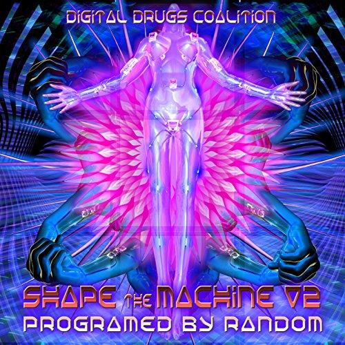 Shape the Machine V2 Programed by Random - Best of Hi-tech, Darkpsy, Fullon, Psychedelic Trance and Goa