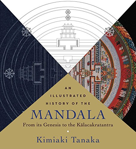 An  Illustrated History of the Mandala: From Its Genesis to the Kalacakratantra (English Edition) por Kimiaki Tanaka