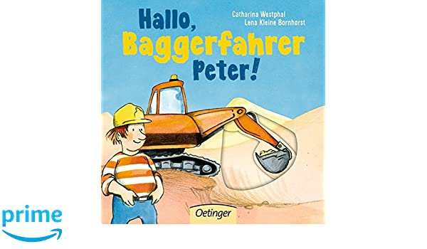 ab 18 Monaten Baggerfahrer Peter! Pappbilderbuch Hallo 7 Seiten