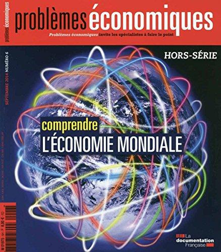 Comprendre l'économie mondiale (Problèmes économiques Hors-série n° 6)