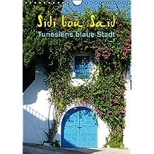 Sidi bou Saïd - Die blaue Stadt Tunesiens (Wandkalender 2017 DIN A4 hoch): Anspruchsvolle Fotografien von Cristina Wilson, auf ihrer Reise durch eine ... (Monatskalender, 14 Seiten ) (CALVENDO Orte)