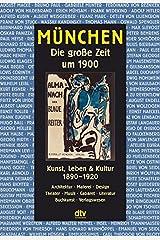 München: Die große Zeit um 1900 Taschenbuch