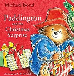 Paddington and the Christmas Surprise by [Bond, Michael]