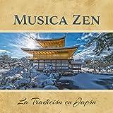 Musica Zen: La Tradición en Japón (Relajación y Serenidad, Música Natural de Fondo,...