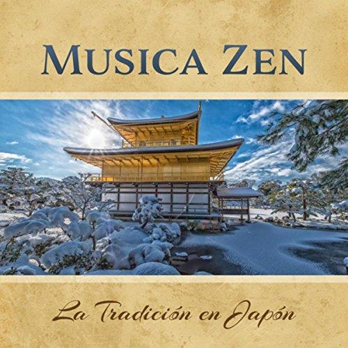 Musica Zen: La Tradición en Japón (Relajación y Serenidad, Música Natural de Fondo, Paz Interior y Calma)