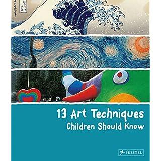 13 Art Techniques Children Should Know (13 Series)
