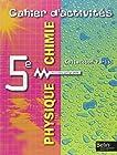 Physique chimie 5e - Cahier d'activités
