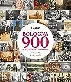 Bologna 900. Nove secoli di immagini. Con DVD video
