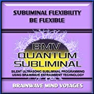 Subliminal Flexibility Be Flexible