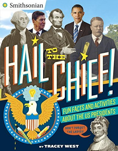 Hail to the Chief!: Fun Facts and Activities About the US Presidents (Smithsonian) by Tracey West (2016-09-13)