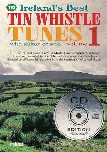110 Ireland\'s Best Tin Whistle Tunes - Volume 1: With Guitar Chords [With 2 CDs] (Ireland\'s Best Collection)
